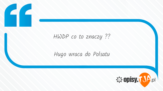 HWDP co to znaczy ??                                                                 